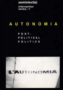 Autonomia: Post-Political Politics