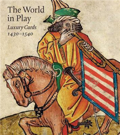 World in Play - Luxury Cards, 1430-1540