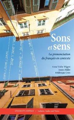 Sons et sens: La prononciation du francais en contexte, Student\'s Edition