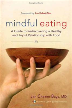 Mindful Eating: Free Yourself from Overeating and Other Unhealthy Relationships with Food