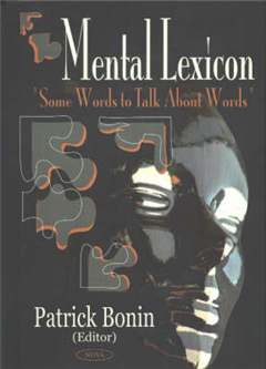 Mental Lexicon: Some Words to Talk About Words
