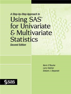 Step-by-Step Approach to Using SAS for Univariate and Multiv