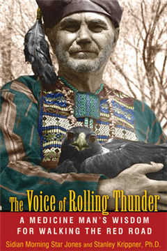 Voice of Rolling Thunder: A Medicine Man\'s Wisdom for Walking the Red Road
