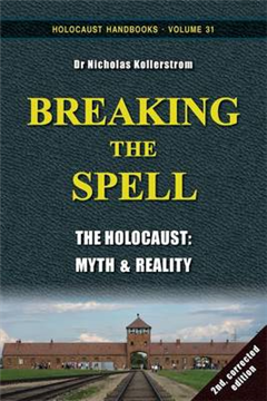 Breaking the Spell: The Holocaust: Myth & Reality