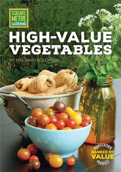 Square Metre Gardening High-Value Vegetables: Homegrown Produce Ranked by Value
