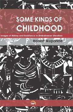 Some Kinds Of Childhood: Images of History and Resistance in Zimbabwean Literature