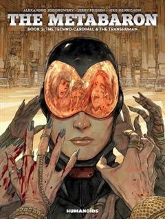 Metabaron: Book 2, The Techno-cardinal & The Transhuman