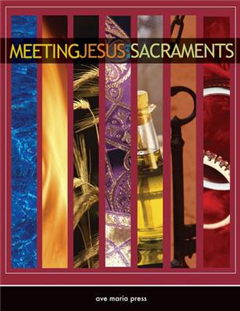 Meeting Jesus in the Sacraments: Teacher Edition