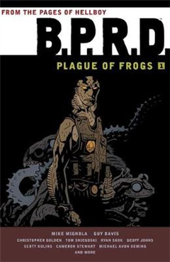 B.p.r.d: Plague Of Frogs Volume 1