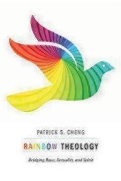 Rainbow Theology: Bridging Race, Sexuality, and Spirit