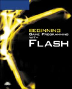 Beginning Game Programming with Flash