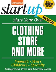 Start Your Own Clothing Store and More: Women\'s, Men\'s, Children\'s, Specialty
