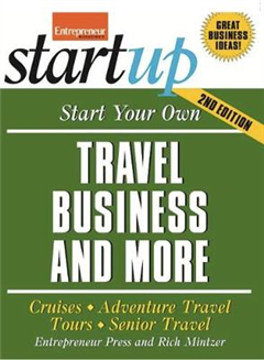 Start Your Own Travel Business and More 2/E