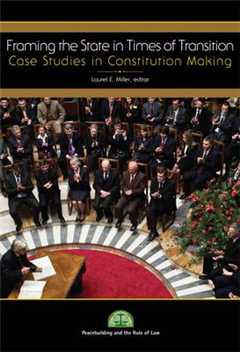 Framing the State in Times of Transition: Case Studies in Constitution Making