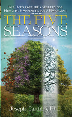 Five Seasons: Tap into Nature\'s Secrets for Health, Happiness, and Harmony