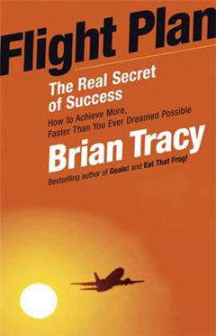 Flight Plan: The Real Secret of Success: The Real Secret of Success