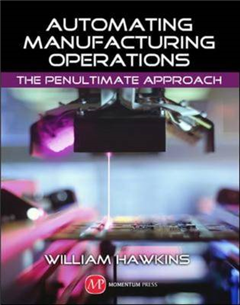 Automating Manufacturing Operations: The Penultimate Approach
