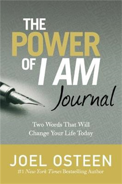 The Power Of I Am Journal: Two Words That Will Change Your Life Today