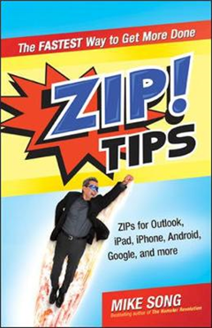 ZIP! Tips: The Fastest Way to Get More Done: The Fastest Way to Get More Done