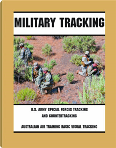 Military Tracking: U.S. Army Special Forces Tracking and Countertracking & Australian Air Tracking and Basic Visual Tracking