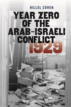Year Zero of the Arab-Israeli Conflict 1929