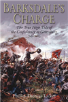 Barksdale\'s Charge: The True High Tide of the Confederacy at Gettysburg, July 2, 1862