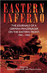 Eastern Inferno: The Journals of a German PanzerjaGer on the Eastern Front, 1941-1943