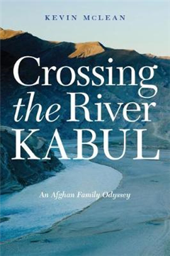 Crossing the River Kabul: An Afghan Family Odyssey