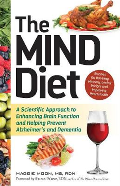 The MIND Diet: A Scientific Approach to Enhancing Brain Function and Helping Prevent Alzheimer\'s and Dementia