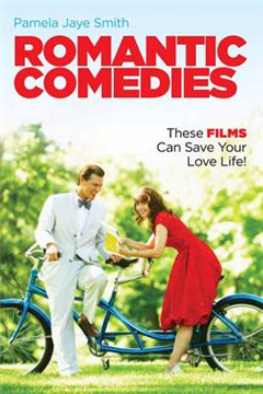 Romantic Comedies: These Films Can Save Your Love Life