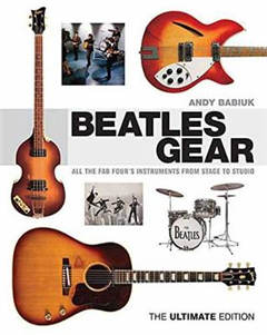 Babiuk Andy Beatles Gear the Ultimate Edition BAM Book