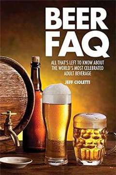 Beer FAQ: All That\'s Left to Know About The World\'s Most Celebrated Adult Beverage