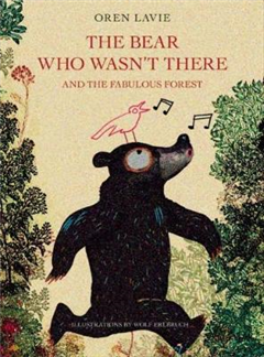 The Bear Who Wasn\'t There And The Fabulous Forest