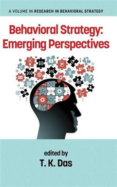 Behavioral Strategy: Emerging Perspectives