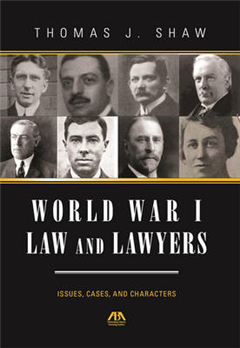 World War I Law and Lawyers: Issues, Cases, and Characters