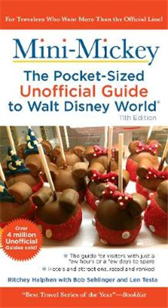 Mini Mickey: The Pocket-Sized Unofficial Guide to Walt Disney World: the Pocket-Sized Unofficial Guide to Walt Disney World