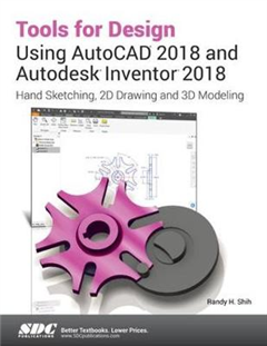 Tools for Design Using AutoCAD 2018 and Autodesk Inventor 2018