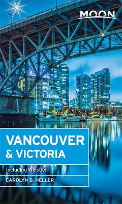 Moon Vancouver: Including Victoria, Vancouver Island & Whistler