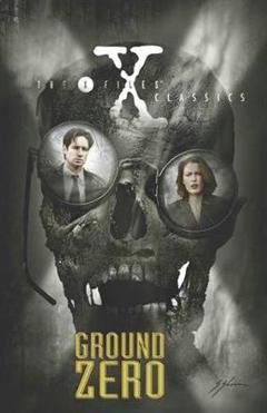 X-Files Classics Ground Zero