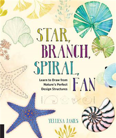 Star, Branch, Spiral, Fan: Learn to Draw from Nature\'s Perfect Design Structures