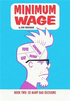 Minimum Wage Volume 2: So Many Bad Decisions