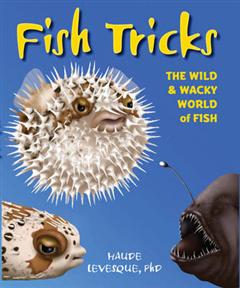 Fish Tricks: The Wild and Wacky World of Fish