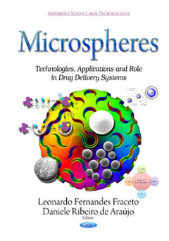 Microspheres: Technologies, Applications & Role in Drug Delivery Systems