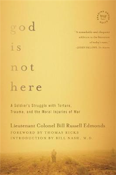 God is Not Here - A Soldier`s Struggle with Torture, Trauma,