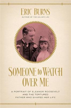 Someone to Watch Over Me - A Portrait of Eleanor Roosevelt a