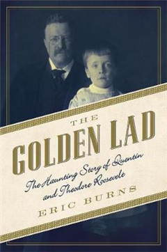 Golden Lad - The Haunting Story of Quentin and Theodore Roos