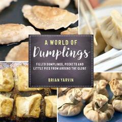 World of Dumplings - Filled Dumplings, Pockets, and Little P
