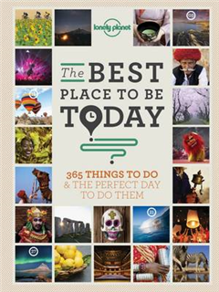 The Best Place to be Today: 365 Things to do & the Perfect Day to do Them