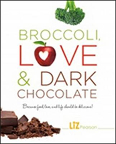 Broccoli, Love and Dark Chocolate: Because Food, Love and Life Should Be Delicious!