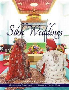 Weddings Around the World One: Sikh Weddings